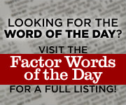 Factor Words of the Day